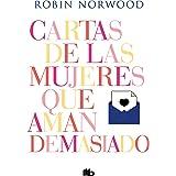 Cartas de las mujeres que aman demasiado (Spanish Edition)