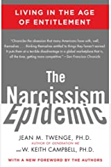 The Narcissism Epidemic: Living in the Age of Entitlement Kindle Edition