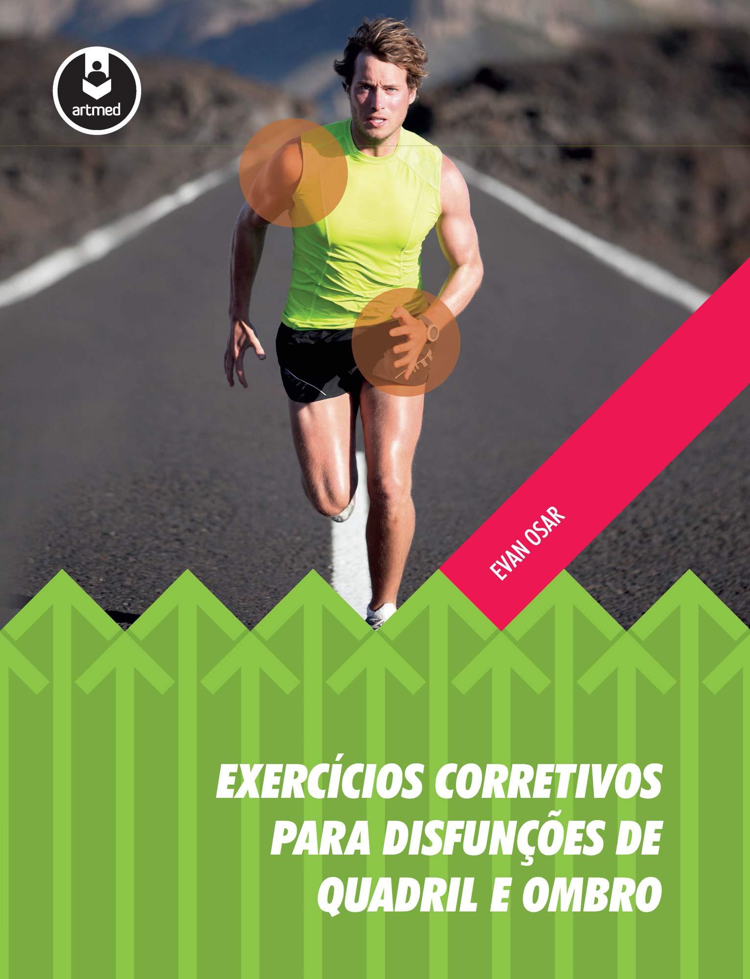 Read Online Exercicios Corretivos Para Disfuncoes de Quadril e Ombro PDF