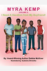 Myra Kemp (Volume 2): I Need a Vacation from My Boyfriend Paperback