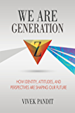 We Are Generation Z: How Identity, Attitudes, And Perspectives Are Shaping Our Future