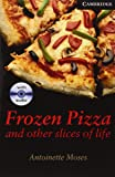 Frozen Pizza and Other Slices of Life Level 6 Book with Audio CDs (3) Pack