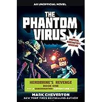 The Phantom Virus: Herobrine's Revenge Book One (A Gameknight999 Adventure): An Unofficial Minecrafter's Adventure