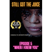 "Still Got The Juice: Episode 5 ""When I Knew You"" book cover"