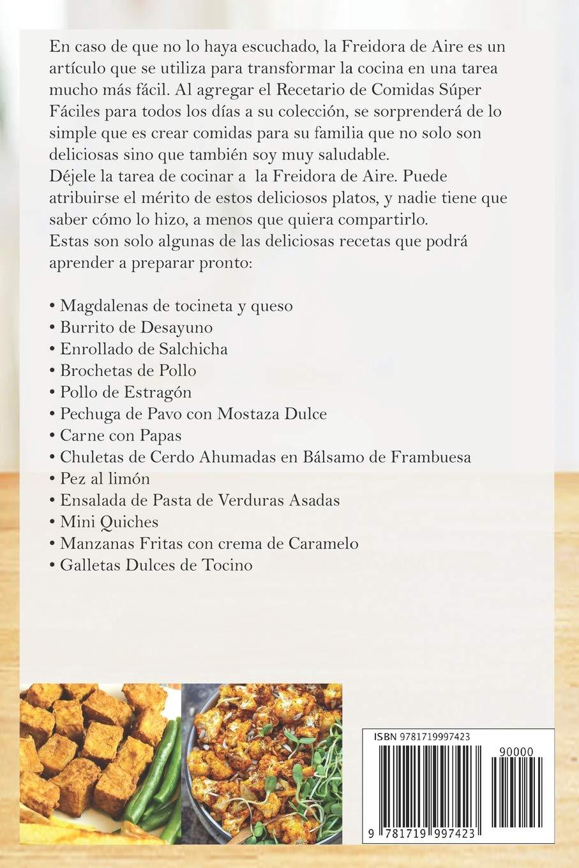 Buy La Biblia de la Freidora de Aire: Recetario de Comidas Súper Fáciles  Para Todos Los Días.: Air Fryer Cookbook (Libro En Español / Spanish Book  Version) ...