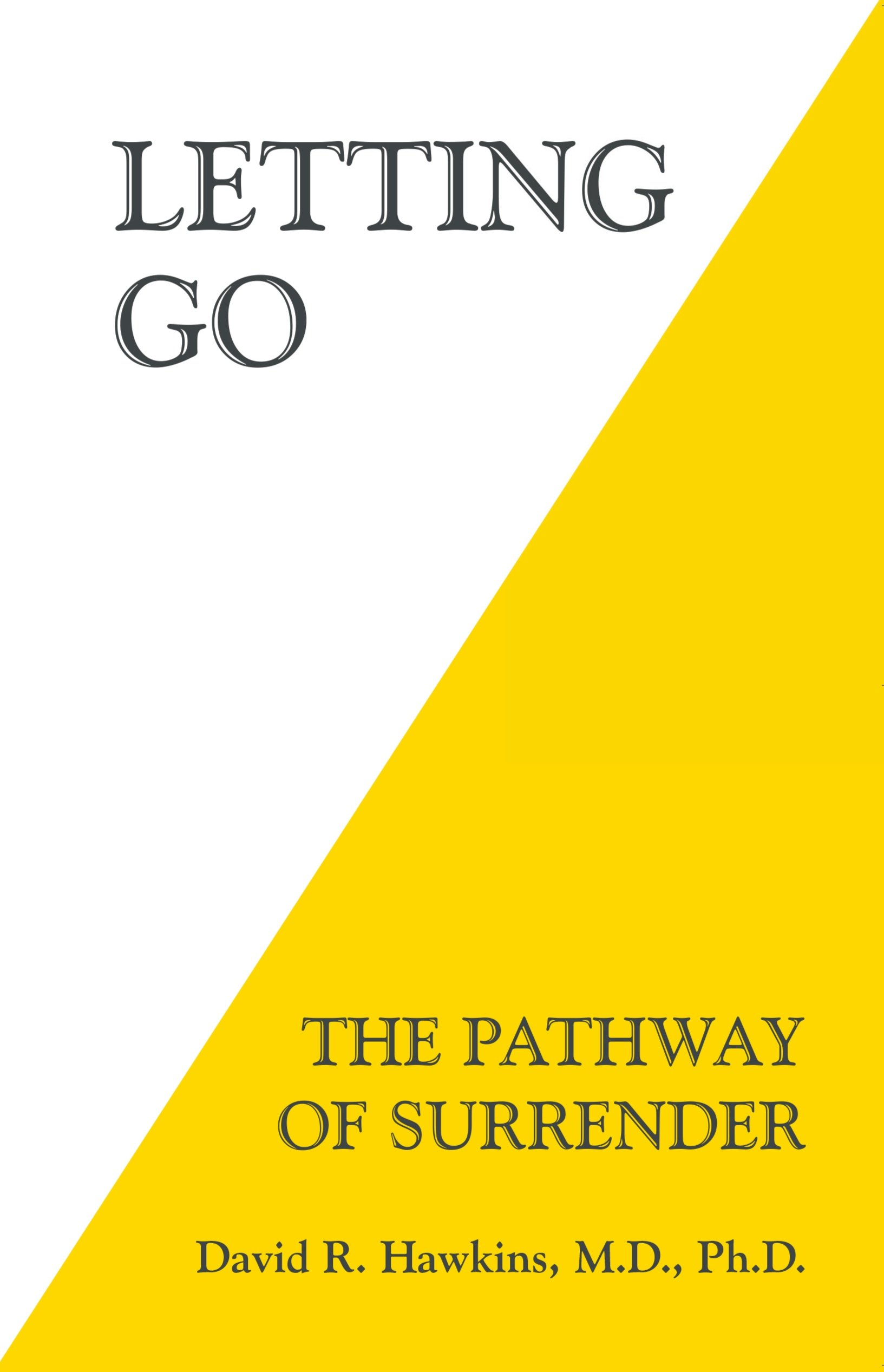 Letting Go The Pathway Of Surrender David R Hawkins MD PhD 8601420019690 Amazon Books