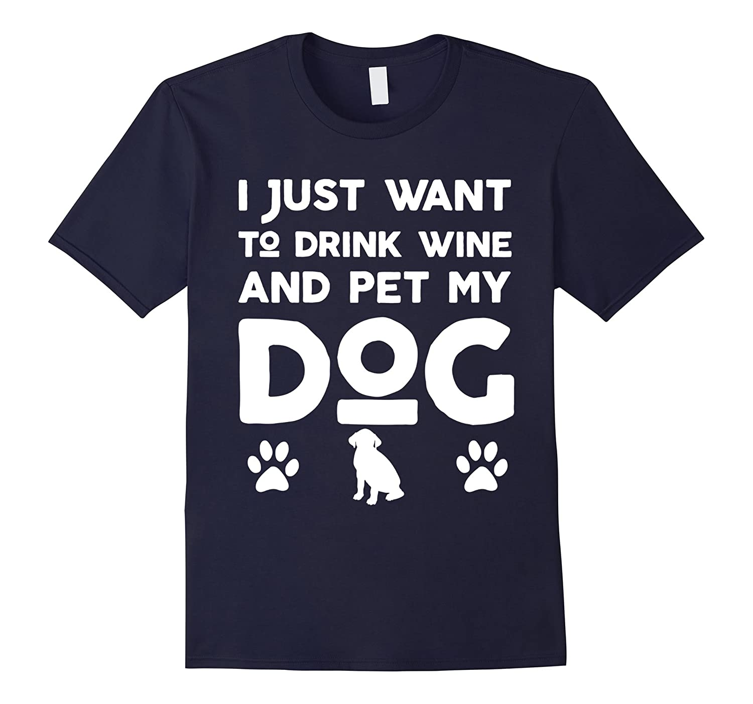 I Just Want To Drink Wine And Pet My Dog Cute T-Shirt
