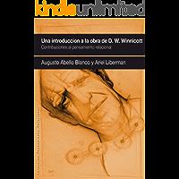 UNA INTRODUCCIÓN A LA OBRA DE   DONALD W. WINNICOTT: Contribuciones al pensamiento relacional