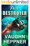 A.I. Destroyer (The A.I. Series Book 1)