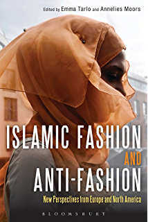 Islamic Fashion and Anti-Fashion: New Perspectives from Europe and North America (English