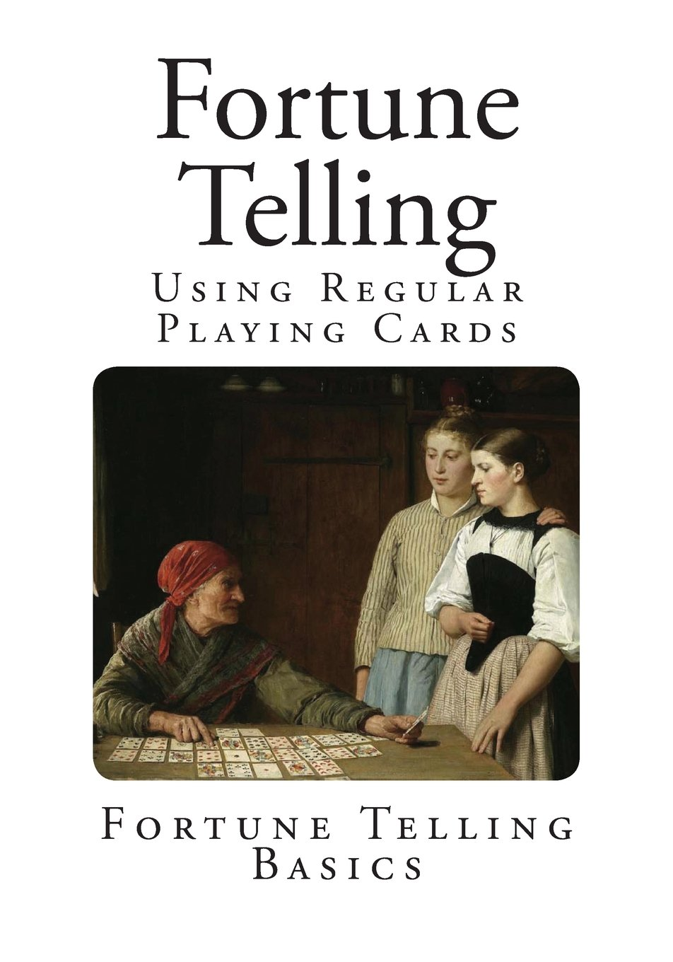 Fortune Telling: Using Regular Playing Cards (Fortune