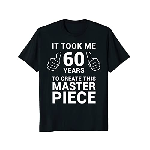 Funny 60 Years Old Joke Shirt 60th Birthday Gag Gift Idea