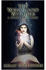 The Westwood Witches: A Secret Discovered Kindle Edition