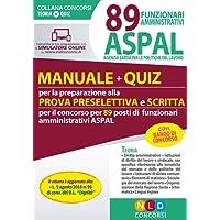 89 ASPAL funzionari amministrativi. Manuale + quiz per prova preselettiva e prova scritta