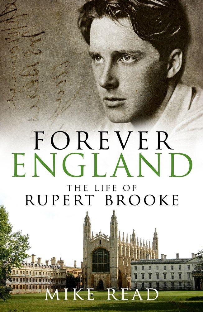 Forever England: The Life of Rupert Brooke
