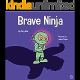 Brave Ninja : A Children's Book About Courage (Ninja Life Hacks 23)