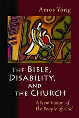 The Bible, Disability, and the Church: A New Vision of the People of God Paperback