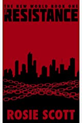 The Resistance (The New World Book 1) Kindle Edition