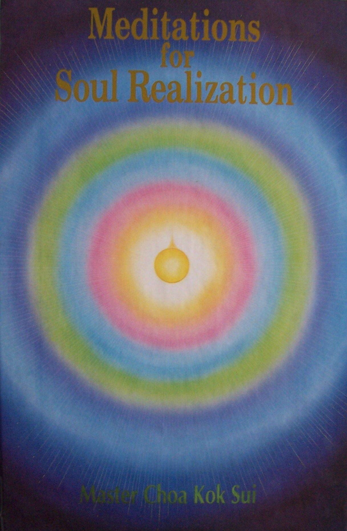 Download Meditations for Soul Realization [ Master Choa Kok Sui ] (Meditation on Twin Hearts for Peace and Illumination, Meditation on the Soul; Raja Yoga) pdf epub