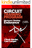 Circuit Training Program for Maximum Climbing endurance: Climb Harder. Last Longer. (English Edition)