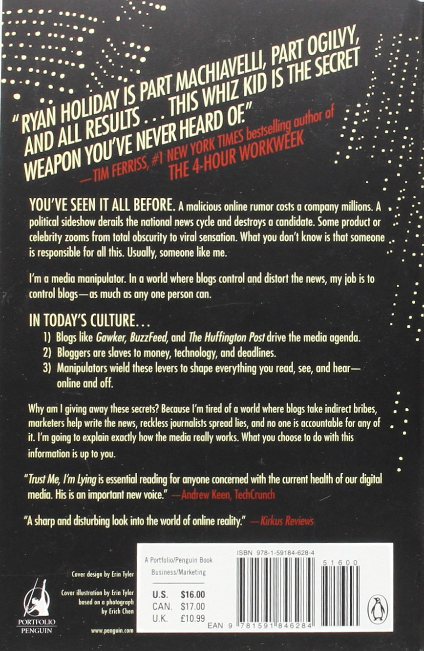 Trust Me, I'm Lying: Confessions Of A Media Manipulator: Ryan Holiday:  9781591846284: Amazon: Books