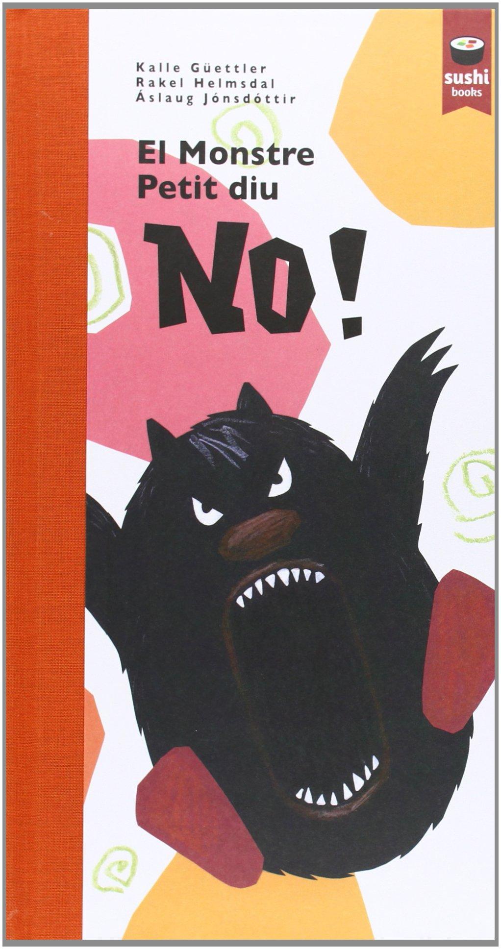 El Monstre Petit Diu No! (SUSHI BOOKS CATALA): Amazon.es: Vv.Aa.: Libros