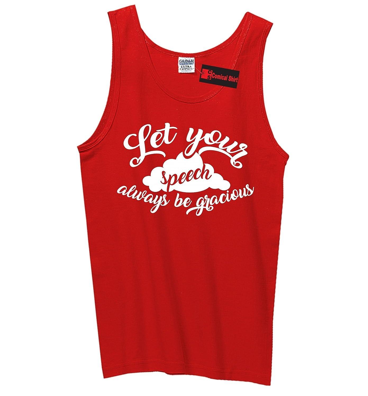 Comical Shirt Mens Let Your Speech Be Gracious Tank Top
