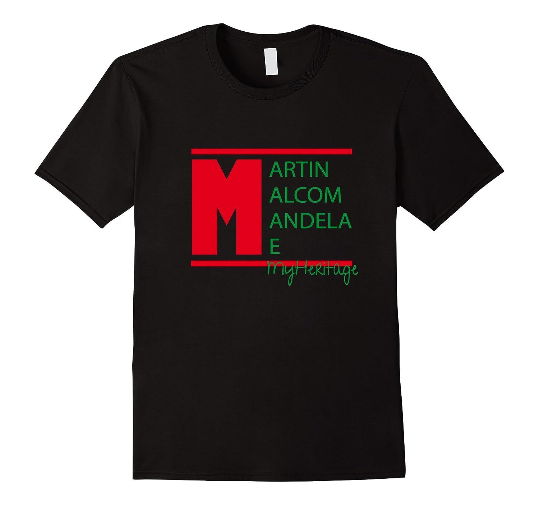 Martin Malcolm Mandela  Me My Heritage Shirt-RT