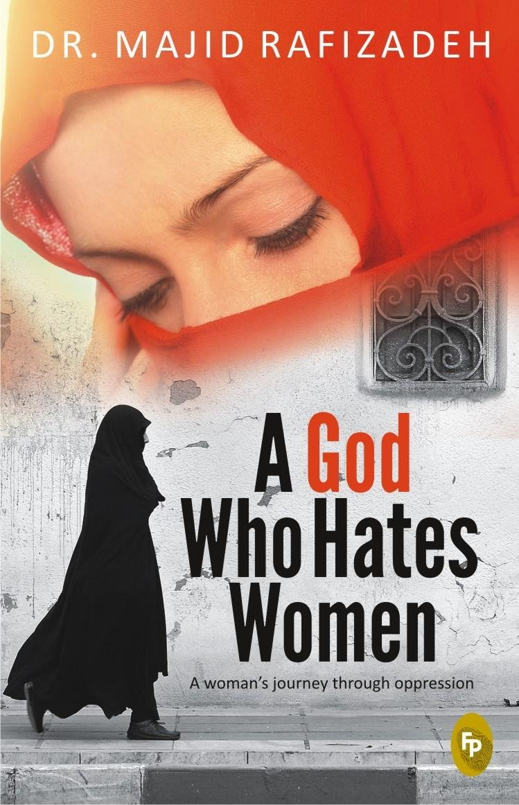 A God Who Hates Women: A Woman�s Journey Through Oppression