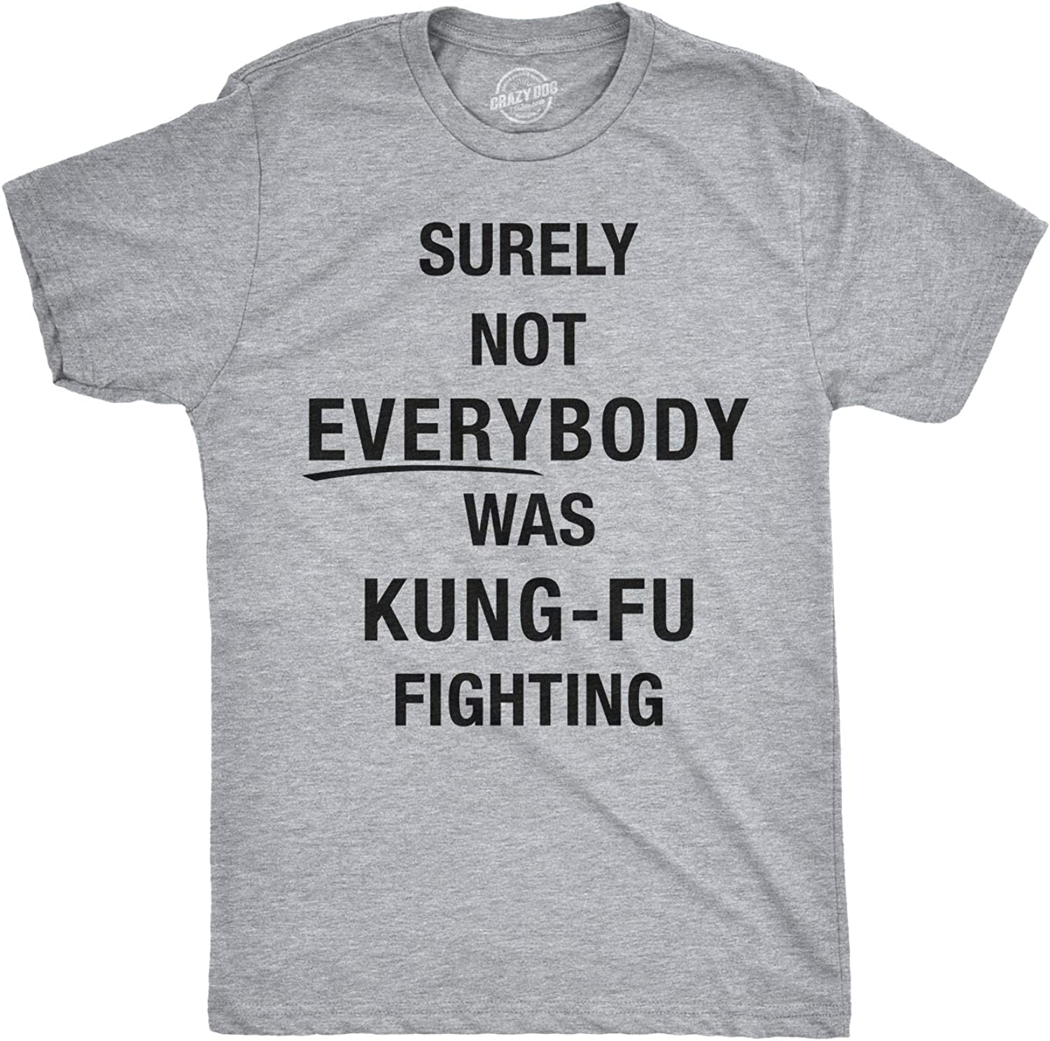 Mens Surely Not Everybody was Kung Fu Fighting Tshirt Funny Karate Tee for Guys