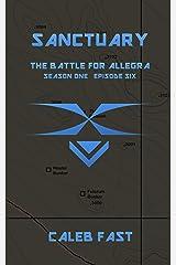 The Battle for Allegra: Sanctuary (The Battle for Allegra - An Alien Invasion Novella Book 6) Kindle Edition