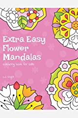 Extra Easy Flower Mandalas Colouring Book For Kids: 40 Simple Floral Mandala Designs Paperback