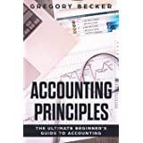 Accounting Principles: The Ultimate Beginner's Guide to Accounting