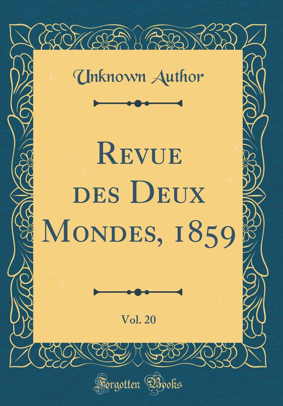 Read Online Revue Des Deux Mondes, 1859, Vol. 20 (Classic Reprint) (French Edition) ebook