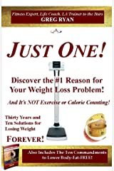 Just One- The #1Issue To Your Weight Loss Problems- And Ten Solutions to Solve It! Kindle Edition