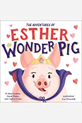 The True Adventures of Esther the Wonder Pig Hardcover