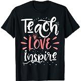 Teach Love Inspire Teacher Teaching T-Shirt for Men or Women
