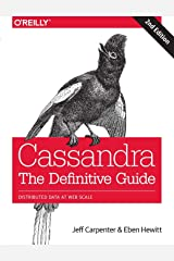 Cassandra: The Definitive Guide: Distributed Data at Web Scale Paperback