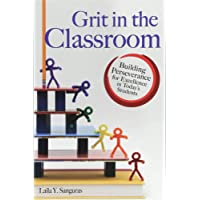 Grit in the Classroom: Building Perseverance for Excellence in Today's Students