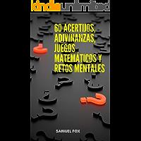 60 acertijos, adivinanzas, juegos matemáticos y retos mentales: Enigmas mentales con respuesta.
