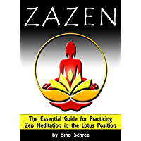 ZAZEN: The Essential Guide for Practicing Zen Meditation in the Lotus Position (English Edition)