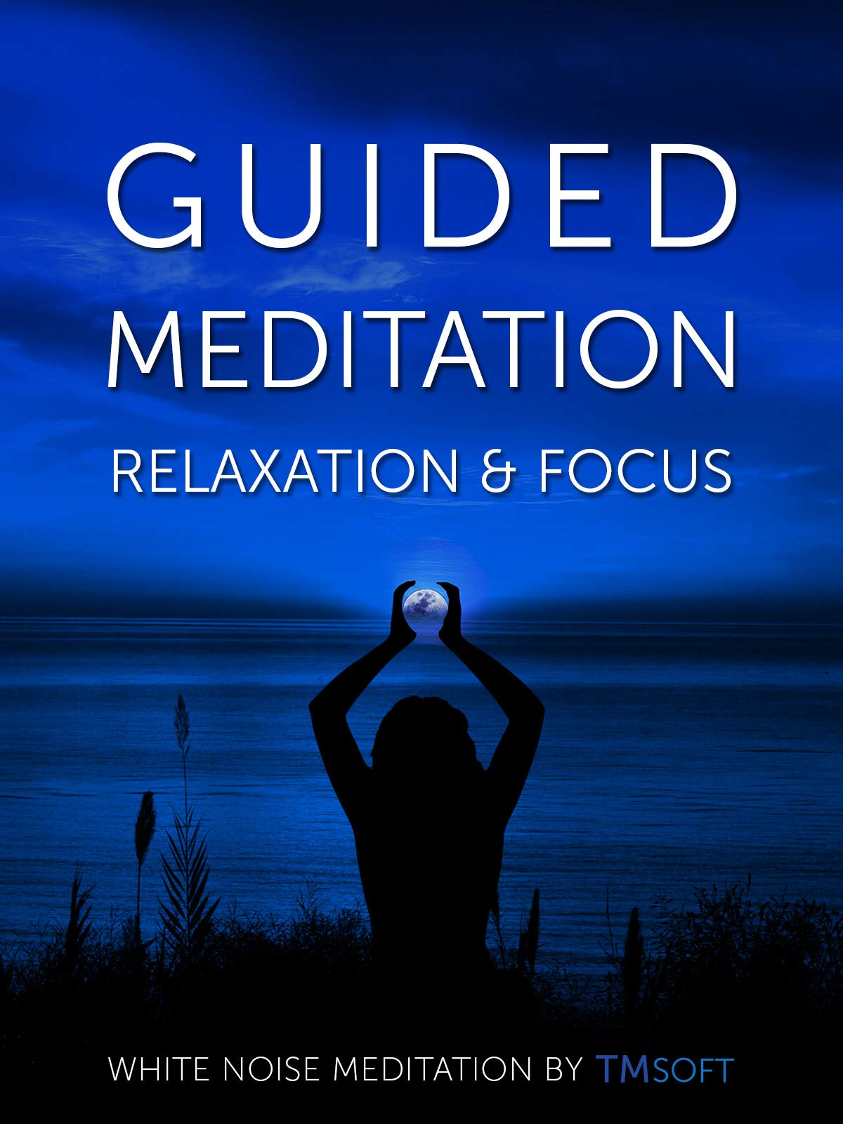 Guided Meditation: Relaxation & Focus