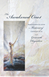 The Awakened Ones: Phenomenolgy of Visionary Experience