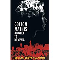 Cotton Mathis: Journey to Memphis (Cotton Mathis and the Hippocrene Library) (Volume 1)