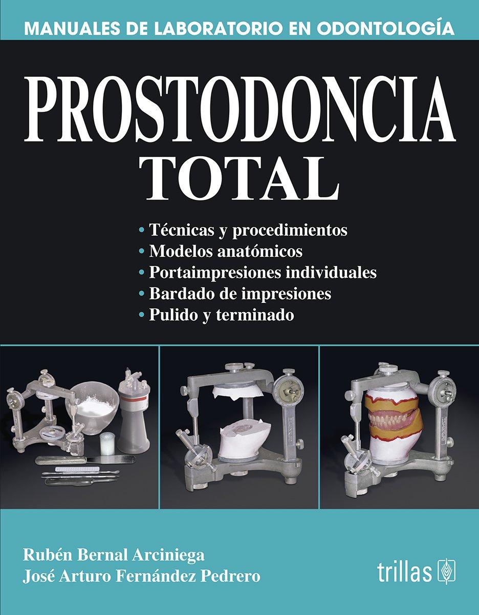 Prostodoncia total/ Total Prosthodontics (Manuales De Laboratorio En Odontologia) (Spanish Edition)