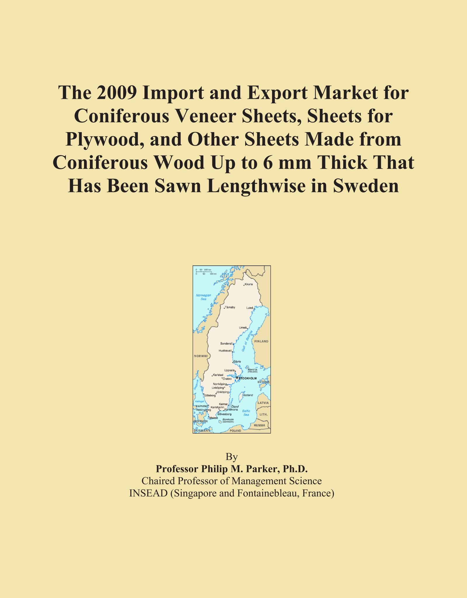 Download The 2009 Import and Export Market for Coniferous Veneer Sheets, Sheets for Plywood, and Other Sheets Made from Coniferous Wood Up to 6 mm Thick That Has Been Sawn Lengthwise in Sweden pdf