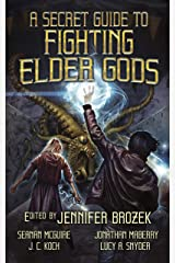 A Secret Guide to Fighting Elder Gods Kindle Edition