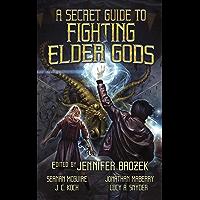 A Secret Guide to Fighting Elder Gods (English Edition)