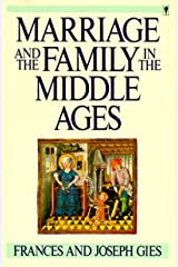 Marriage and the Family in the Middle Ages (Medieval Life) Kindle Edition
