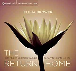 The Return Home: Essential Meditation Training for a Vital, Centered Life